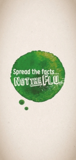 Spread the Facts, not the Flu
